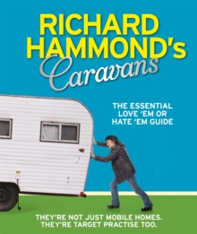 Richard Hammond's Caravans : The Essential Love 'Em or Hate 'Em Guide, Paperback Book