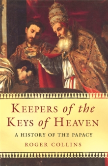 Keepers Of The Keys Of Heaven : A History Of The Papacy, Paperback Book
