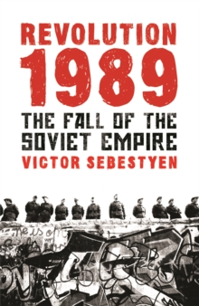 Revolution 1989 : The Fall of the Soviet Empire, Paperback Book