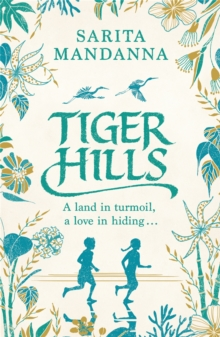 Tiger Hills : For fans of Elena Ferrante, a sweeping saga about family and fortune, Paperback / softback Book