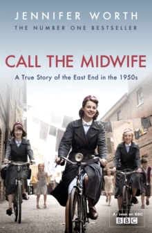 Call The Midwife : A True Story Of The East End In The 1950s, Paperback / softback Book