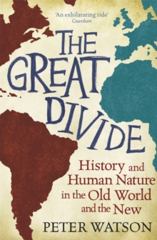 The Great Divide : History and Human Nature in the Old World and the New, Paperback / softback Book