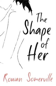 The Shape of Her, Paperback Book