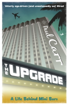 The Upgrade : A Cautionary Tale of a Life without Reservations, Paperback Book