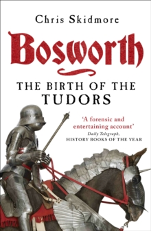 Bosworth : The Birth of the Tudors, Paperback / softback Book