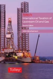 Tolley's International Taxation of Upstream Oil and Gas, Paperback / softback Book