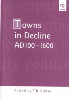Towns in Decline, AD100-1600, Hardback Book