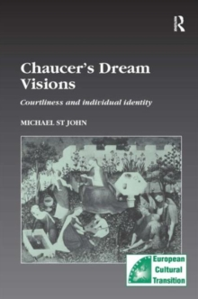 Chaucer's Dream Visions : Courtliness and Individual Identity, Hardback Book