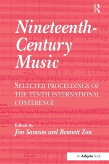 Nineteenth-Century Music : Selected Proceedings of the Tenth International Conference, Hardback Book