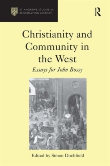 Christianity and Community in the West : Essays for John Bossy, Hardback Book