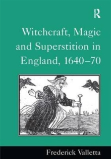 Witchcraft, Magic and Superstition in England, 1640-70, Hardback Book
