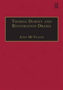 Thomas Durfey and Restoration Drama : The Work of a Forgotten Writer, Hardback Book