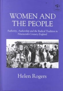 Women and the People : Authority, Authorship and the Radical Tradition in Nineteenth-century England, Hardback Book