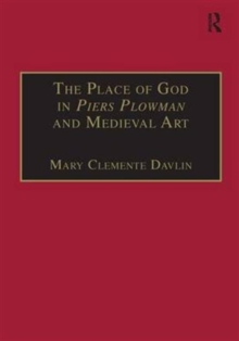 The Place of God in Piers Plowman and Medieval Art, Hardback Book