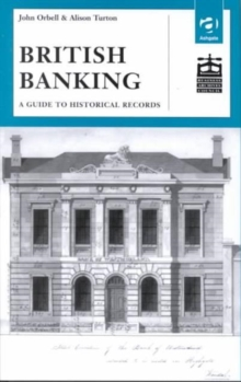 British Banking : A Guide to Historical Records, Hardback Book