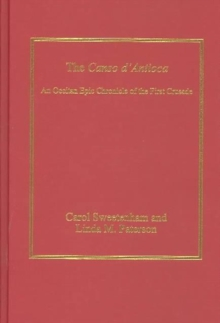 The Canso d'Antioca : An Occitan Epic Chronicle of the First Crusade, Hardback Book