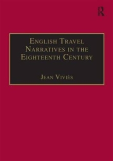 English Travel Narratives in the Eighteenth Century : Exploring Genres, Hardback Book