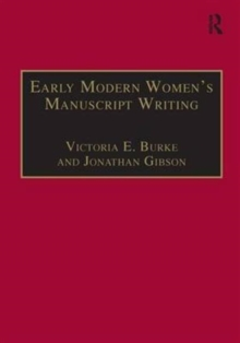 Early Modern Women's Manuscript Writing : Selected Papers from the Trinity/Trent Colloquium, Hardback Book
