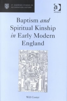 Baptism and Spiritual Kinship in Early Modern England, Hardback Book