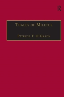 Thales of Miletus : The Beginnings of Western Science and Philosophy, Hardback Book