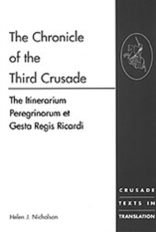 The Chronicle of the Third Crusade : The Itinerarium Peregrinorum et Gesta Regis Ricardi, Paperback / softback Book