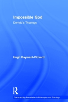 Impossible God : Derrida's Theology, Hardback Book