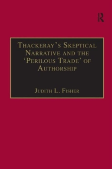 Thackeray's Skeptical Narrative and the `Perilous Trade' of Authorship, Hardback Book