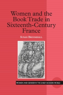 Women and the Book Trade in Sixteenth-century France, Hardback Book