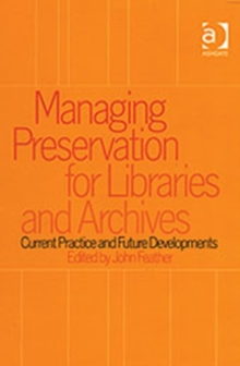 Managing Preservation for Libraries and Archives : Current Practice and Future Developments, Hardback Book