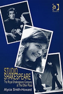 Studio Shakespeare : The Royal Shakespeare Company at The Other Place, Hardback Book