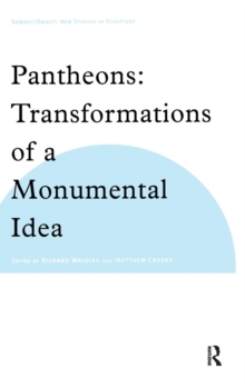 Pantheons : Transformations of a Monumental Idea, Hardback Book