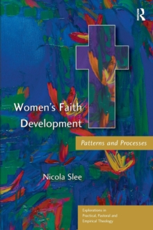 Women's Faith Development : Patterns and Processes, Paperback Book