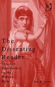 The Dissenting Reader : Feminist Approaches to the Hebrew Bible, Paperback / softback Book