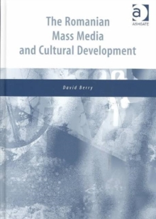The Romanian Mass Media and Cultural Development, Hardback Book