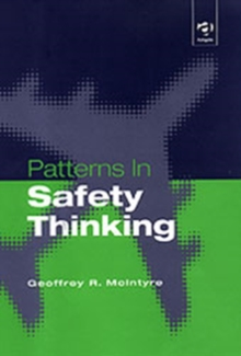Patterns in Safety Thinking : A Literature Guide to Air Transportation Safety, Hardback Book