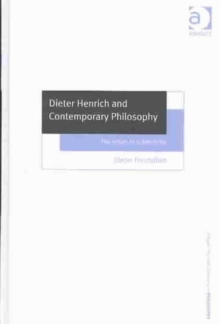 Dieter Henrich and Contemporary Philosophy : The Return to Subjectivity, Hardback Book