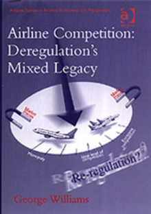Airline Competition: Deregulation's Mixed Legacy, Hardback Book