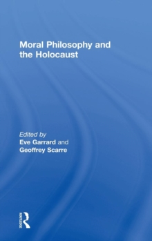 Moral Philosophy and the Holocaust, Hardback Book