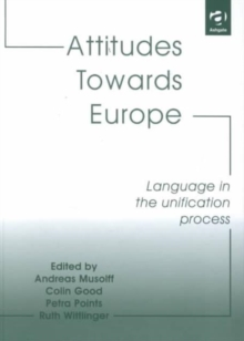 Attitudes Towards Europe : Language in the Unification Process, Hardback Book
