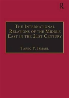The International Relations of the Middle East in the 21st Century : Patterns of Continuity and Change, Hardback Book