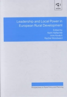 Leadership and Local Power in European Rural Development, Hardback Book