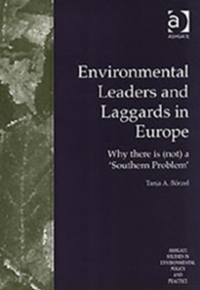 Environmental Leaders and Laggards in Europe : Why There is (not) a Southern Problem, Hardback Book