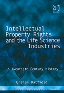 Intellectual Property Rights and the Life Science Industries : A Twentieth Century History, Hardback Book