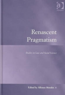 Renascent Pragmatism : Studies in Law and Social Science, Hardback Book