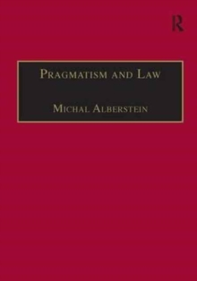 Pragmatism and Law : From Philosophy to Dispute Resolution, Hardback Book