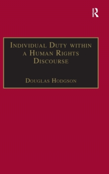 Individual Duty within a Human Rights Discourse, Hardback Book