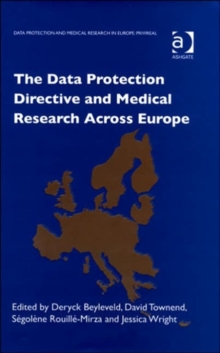 The Data Protection Directive and Medical Research Across Europe, Hardback Book