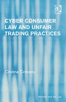 Cyber Consumer Law and Unfair Trading Practices, Hardback Book