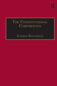 The Constitutional Corporation : Rethinking Corporate Governance, Hardback Book