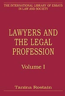 Lawyers and the Legal Profession, Volumes I and II : Volume I: Sociolegal Studies on the Legal Profession: An Overview Volume II: Elite Practices, Personal Legal Services and Political Causes, Hardback Book
